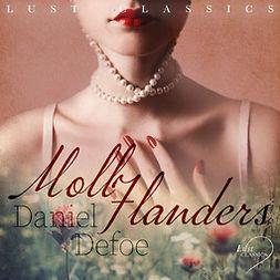 Defoe, Daniel - LUST Classics: Moll Flanders, audiobook