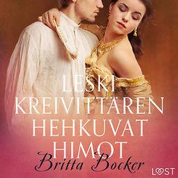 Bocker, Britta - Leskikreivittären hehkuvat himot - eroottinen novelli, äänikirja