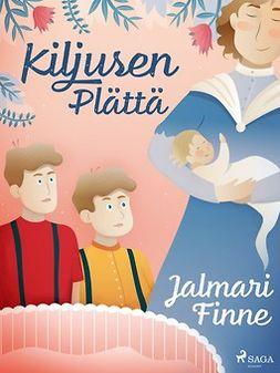 Finne, Jalmari - Kiljusen Plättä, e-kirja