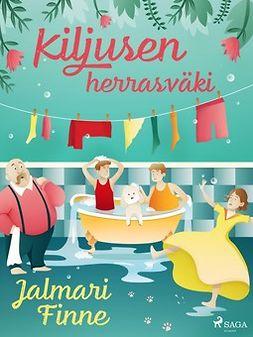 Finne, Jalmari - Kiljusen herrasväki, ebook