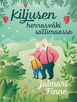 Finne, Jalmari - Kiljusen herrasväki satumaassa, ebook
