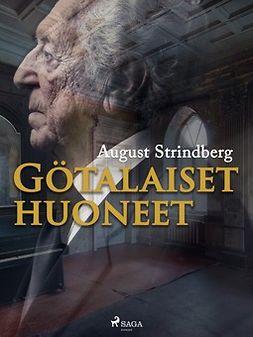 Strindberg, August - Götalaiset huoneet, e-kirja