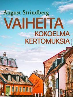 Strindberg, August - Vaiheita: kokoelma kertomuksia, e-kirja