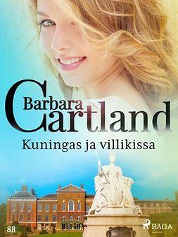 Cartland, Barbara - Kuningas ja villikissa, e-kirja