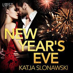 Slonawski, Katja - New Year's Eve - Erotic Short Story, äänikirja