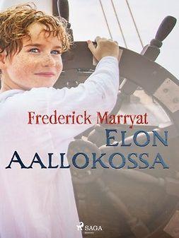 Marryat, Frederick - Elon aallokossa, e-kirja