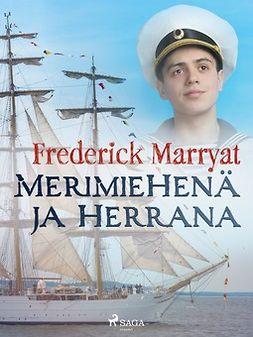 Marryat, Frederick - Merimiehenä ja herrana, ebook
