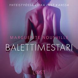 Nousville, Marguerite - Balettimestari - eroottinen novelli, äänikirja