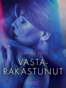 Bech, Camille - Vastarakastunut - eroottinen novelli, e-kirja