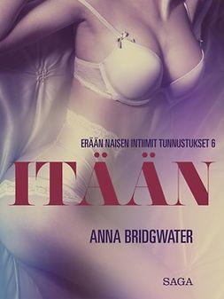 Bridgwater, Anna - Itään - erään naisen intiimit tunnustukset 6, e-bok
