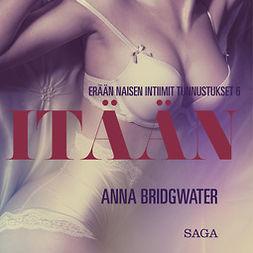 Bridgwater, Anna - Itään - erään naisen intiimejä tunnustuksia 6, äänikirja