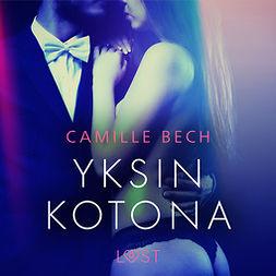 Bech, Camille - Yksin kotona - eroottinen novelli, äänikirja