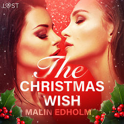 Edholm, Malin - The Christmas Wish - Erotic Short Story, audiobook