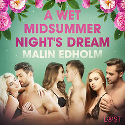 Edholm, Malin - A Wet Midsummer Night's Dream - Erotic Short Story, audiobook