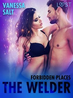 Salt, Vanessa - Forbidden Places: The Welder, ebook