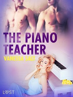 Salt, Vanessa - The Piano Teacher - Erotic Short Story, ebook