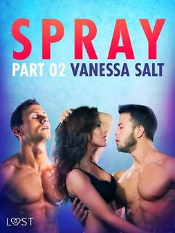 Salt, Vanessa - Spray, Part 2 - Erotic Short Story, ebook