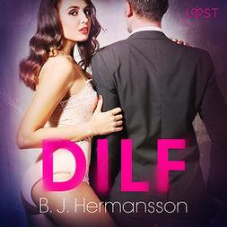 Hermansson, B. J. - DILF - eroottinen novelli, äänikirja
