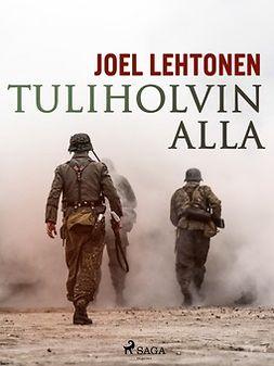 Hosia, Eino - Tuliholvin alla, ebook