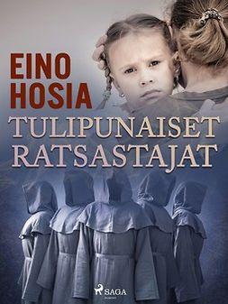 Hosia, Eino - Tulipunaiset ratsastajat, ebook