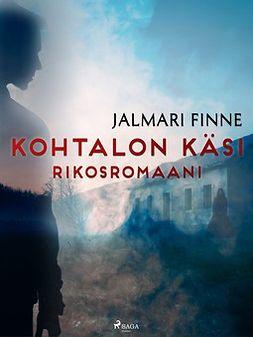 Finne, Jalmari - Kohtalon käsi: rikosromaani, ebook