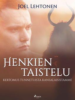 Lehtonen, Joel - Henkien taistelu: kertomus tunnetuista kansalaisistamme, ebook