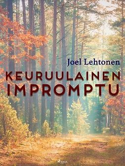 Lehtonen, Joel - Keuruulainen impromptu, ebook