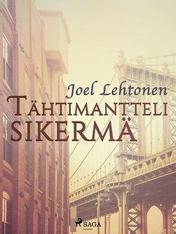 Lehtonen, Joel - Tähtimantteli: sikermä, e-bok