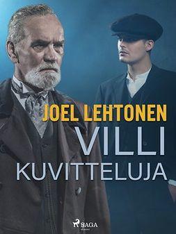 Lehtonen, Joel - Villi: kuvitteluja, e-kirja