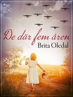 Oledal, Brita - De där fem åren, e-bok