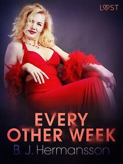 Hermansson, B. J. - Every Other Week - Erotic Short Story, ebook