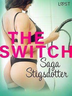 Stigsdotter, Saga - The Switch - Erotic Short Story, ebook