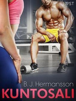 Hermansson, B. J. - Kuntosali - eroottinen novelli, e-bok