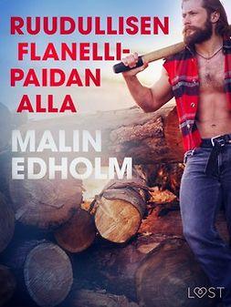 Edholm, Malin - Ruudullisen flanellipaidan alla - eroottinen novelli, e-kirja