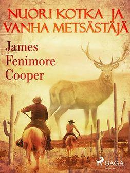 Cooper, James Fenimore - Nuori kotka ja vanha metsästäjä, e-kirja