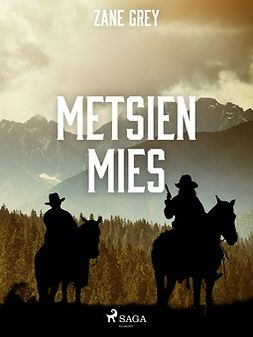 Grey, Zane - Metsien mies, ebook