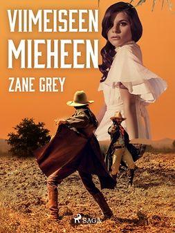 Grey, Zane - Viimeiseen mieheen, e-kirja