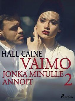 Caine, Hall - Vaimo, jonka minulle annoit 2, ebook