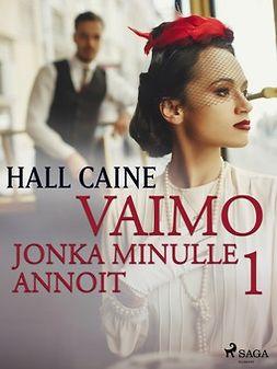 Caine, Hall - Vaimo, jonka minulle annoit 1, ebook
