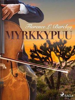 Barclay, Florence L. - Myrkkypuu, ebook