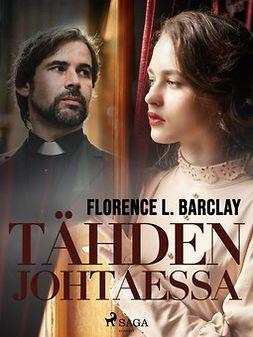 Barclay, Florence L. - Tähden johtaessa, e-kirja