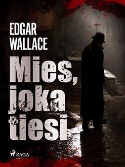 Wallace, Edgar - Mies, joka tiesi, e-kirja
