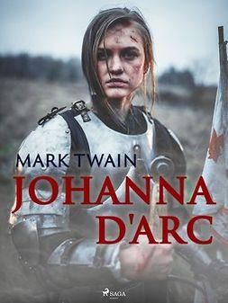 Twain, Mark - Johanna D'arc, e-bok