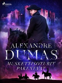 Dumas, Alexandre - Muskettisoturit pakenevat, ebook