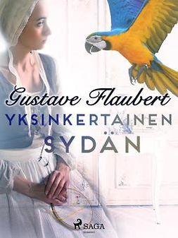 Flaubert, Gustave - Yksinkertainen sydän, ebook