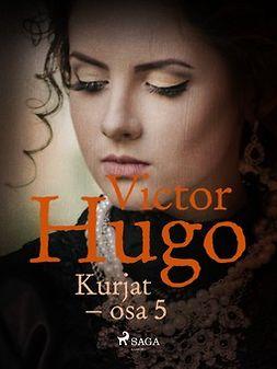 Hugo, Victor - Kurjat - osa 5, e-kirja