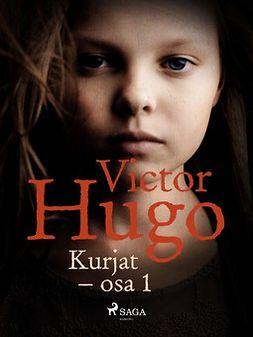 Hugo, Victor - Kurjat - osa 1, e-kirja