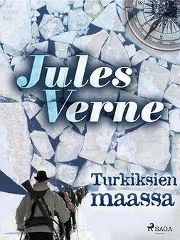 Verne, Jules - Turkiksien maassa, e-kirja