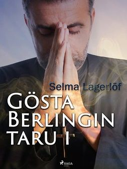 Lagerlöf, Selma - Gösta Berlingin taru 1, e-bok