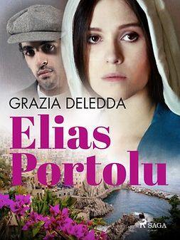 Deledda, Grazia - Elias Portolu, ebook